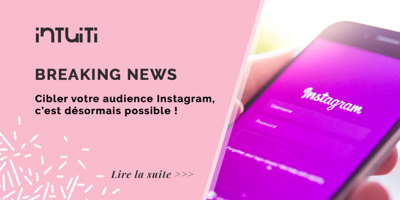 Cibler une audience Instragram grâce au Facebook Business Manager