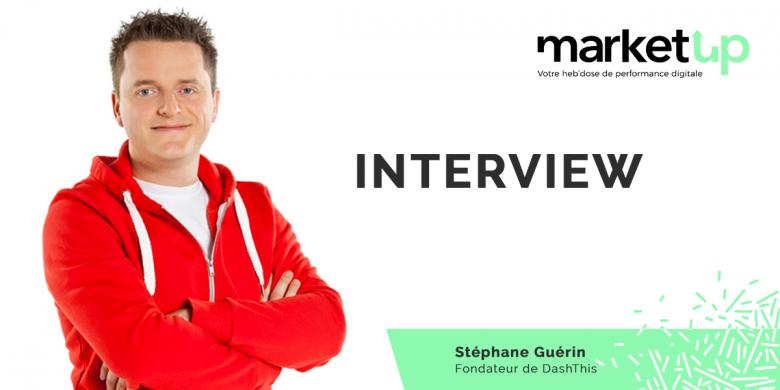 Interview de Stéphane Guérin de DashThis