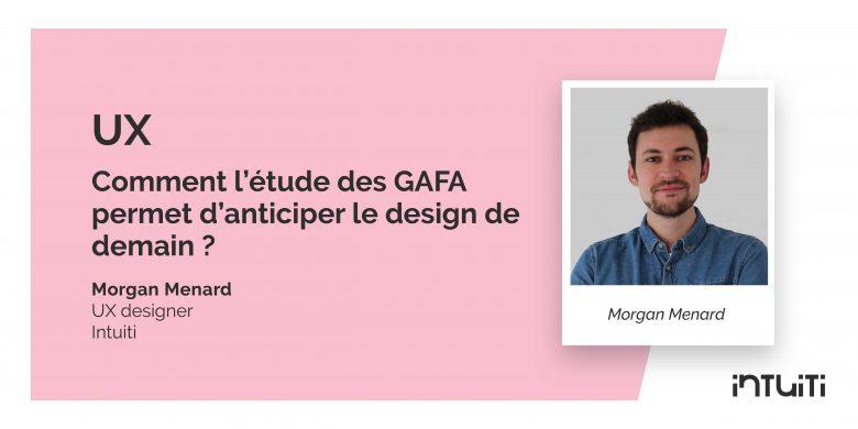 Comment l'étude des GAFA permet d'anticiper le design de demain ?